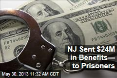 NJ Sent $24M in Benefits— to Prisoners
