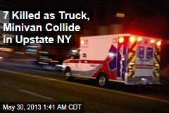 7 Killed as Truck, Minivan Collide in Upstate NY