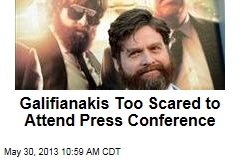 Galifianakis Too Scared to Attend Press Conference