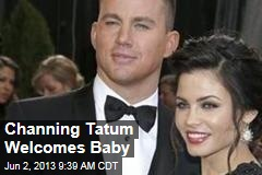Channing Tatum Welcomes Baby