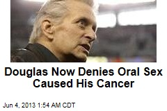 Douglas Now Denies Oral Sex Caused His Cancer