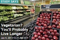Vegetarian? You'll Probably Live Longer