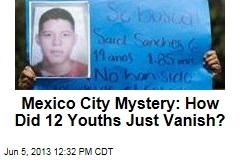 Mexico City Mystery: How Did 12 Youths Just Vanish?