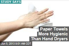 Paper Towels More Hygienic Than Hand Dryers