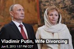 Vladimir Putin, Wife Divorcing