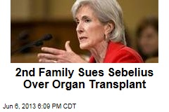 2nd Family Sues Sebelius Over Organ Transplant