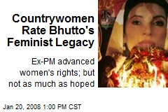 Countrywomen Rate Bhutto's Feminist Legacy