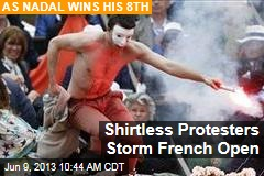 Protests Disrupt French Open as Nadal Wins