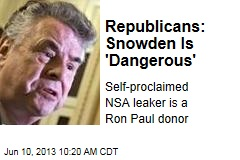 Republicans: Snowden Is 'Dangerous'
