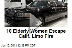 10 Elderly Women Escape Calif. Limo Fire