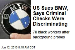 US Sues BMW, Says Criminal Checks Were Discriminating