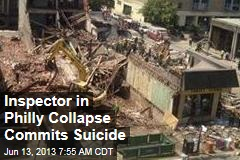 Inspector in Philly Collapse Commits Suicide
