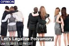 Let's Legalize Polyamory