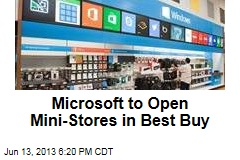 Microsoft to Open Mini-Stores in Best Buy