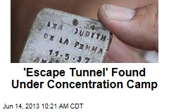 'Escape Tunnel' Found Under Concentration Camp
