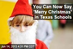 You Can Now Say 'Merry Christmas' in Texas Schools
