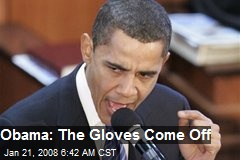 Obama: The Gloves Come Off