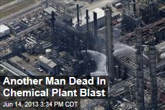 Another Man Dead In Chemical Plant Blast