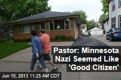 Pastor: Minnesota Nazi Seemed Like 'Good Citizen'