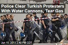 Police Clear Turkish Protesters With Water Cannons, Tear Gas