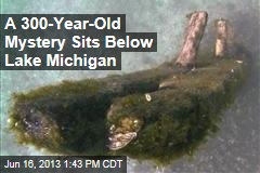 A 300-Year-Old Mystery Below Lake Michigan
