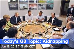 Today's G8 Topic: Kidnapping