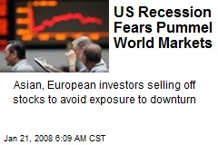US Recession Fears Pummel World Markets