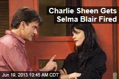 Charlie Sheen Gets Selma Blair Fired