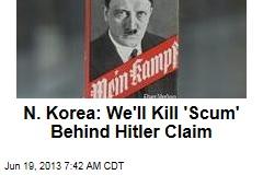 N. Korea: We'll Kill 'Scum' Behind Mein Kampf Claim
