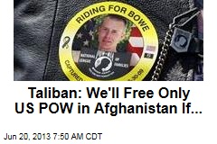 Taliban: We'll Free Only US POW in Afghanistan If...