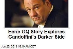 Eerie GQ Story Explores Gandolfini's Darker Side
