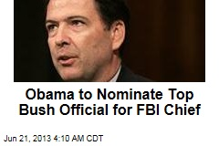 Obama to Nominate Top Bush Official for FBI Chief
