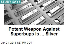 Potent Weapon Against Superbugs Is ... Silver