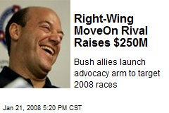 Right-Wing MoveOn Rival Raises $250M