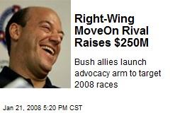 Right-Wing MoveOn Rival Raises $250M