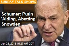 Schumer: Putin 'Aiding, Abetting' Snowden