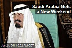 Saudi Arabia Gets a New Weekend