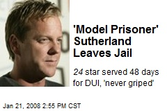 'Model Prisoner' Sutherland Leaves Jail