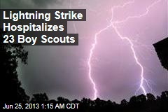 Lightning Strike Hospitalizes 23 Boy Scouts