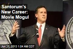 Santorum's New Career: Movie Mogul