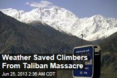 Weather Saved Climbers From Taliban Massacre