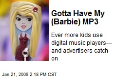 Gotta Have My (Barbie) MP3