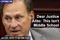 Dear Justice Alito: This Isn't Middle School