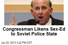 Congressman Likens Sex-Ed to Soviet Police State