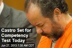 Castro Set for Competency Test Today