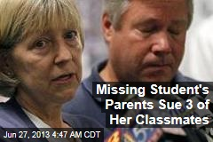 Missing Student's Parents Sue 3 of Her Classmates