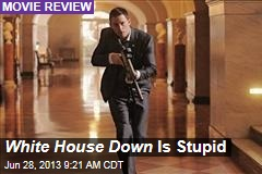 White House Down Is Stupid