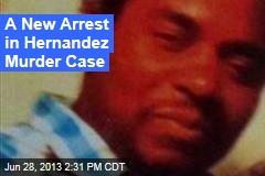 A New Arrest in Hernandez Murder Case