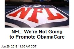 NFL: We're Not Going to Promote ObamaCare