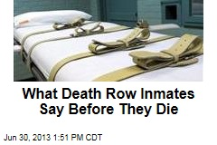 What Death Row Inmates Say Before They Die